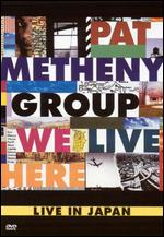 Pat Metheny - We Live Here - Live In Japan