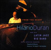 Hilario Duran & The Latin Jazz Big Band - From The Heart